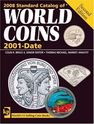 2008 Standard Catalog Of World Coins 2001 To Date (Standard Catalog Of World Coins 2001 Date)
