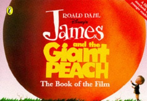 Roald Dahl Disney's James and the Giant Peach: The Book of the Film