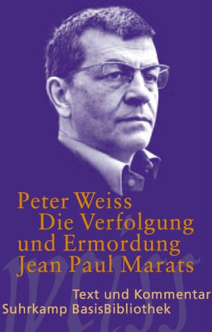 Die Verfolgung und Ermordung Jean Paul Marats dargestellt dur... by Peter Weiss