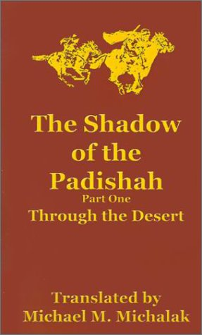 The Shadow Of The Padishah: Through The Desert