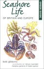 Green Guide Seashore Life Of Britain And Europe (Green Guides)