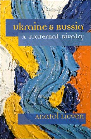 Ebook Ukraine & Russia: A Fraternal Rivalry by Anatol Lieven PDF!