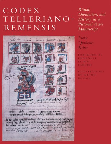 Codex Telleriano Remensis: Ritual, Divination, And History In A Pictorial Aztec Manuscript
