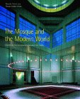The Mosque and the Modern World
