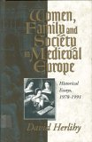 Women, Family, And Society In Medieval Europe: Historical Essays, 1978 1991