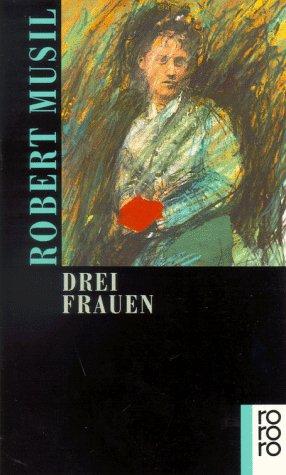 Drei Frauen by Robert Musil