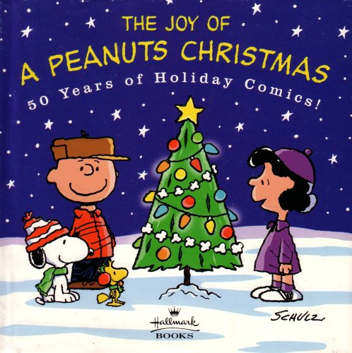 The Joy of a Peanuts Christmas 50 Years of Holiday Comics by