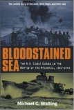 Bloodstained Sea: The U.S. Coast Guard in the Battle of the Atlantic, 1941-1944