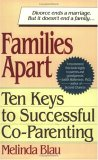 Families apart: 10 keys to successful co-parenting