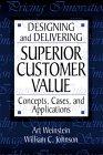 Designing and Delivering Superior Customer Value