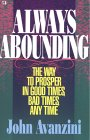 Always Abounding: The Way to Prosper in Good Times, Bad Times, Any Time