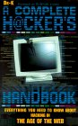 The Hacker's Handbook: Everything You Need to Know about Hacking in the Age of the Web
