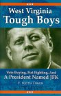 West Virginia Tough Boys: Vote Buying, Fist Fighting, And A President Named Jfk