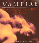 Vampire: The Complete Guide to the World of the Undead