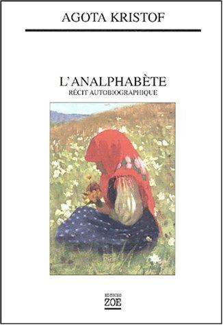 L'analphabète: récit autobiographique