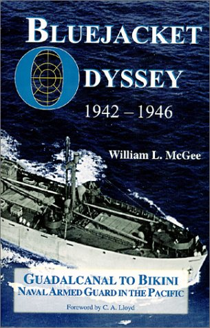 Bluejacket Odyssey, 1942-1946: Guadalcanal to Bikini, Naval Armed Guard in the Pacific