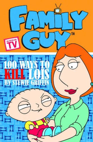 Family Guy: 100 Ways to Kill Lois