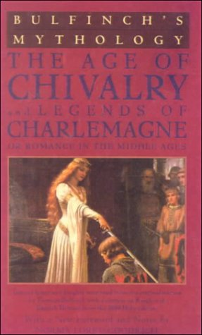 Bulfinchs Mythology The Age Of Chivalry Legends Of Charlemagne