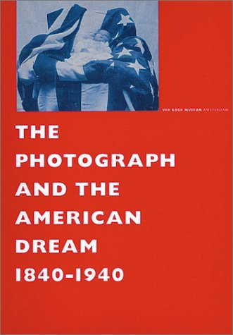 The Photograph and the American Dream, 1840-1940
