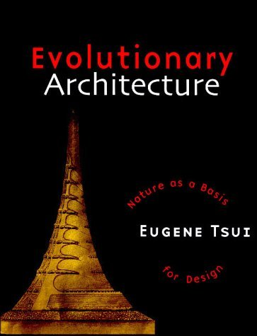 Evolutionary Architecture: Nature As A Basis For Design