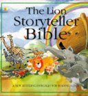 The Lion Storyteller Bible: A New Retelling Especially for Reading Aloud