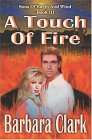 A Touch Of Fire (Sons of Earth and Wind, #3)