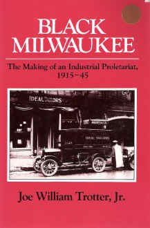 black-milwaukee-the-making-of-an-industrial-proletariat-1915-45