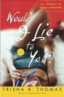 Ebook Would I Lie to You? by Trisha R. Thomas DOC!