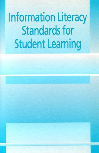 Information Literacy Standards for Student Learning