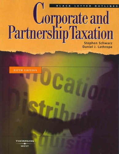 Corporate and Partnership Taxation Black Letter Outline