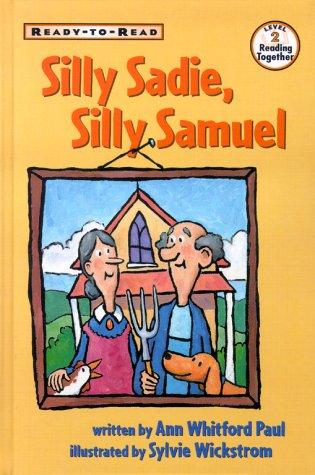 Silly Sadie, Silly Samuel (Ready To Read:)