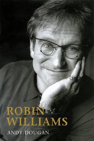 Robin Williams: A Biography