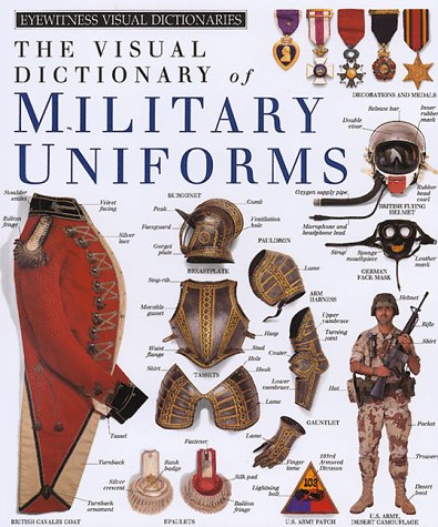 The Visual Dictionary of Military Uniforms