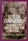 Life On Commando During The Anglo₋boer War, 1899 1902