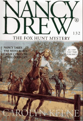 The Fox Hunt Mystery (Nancy Drew, #132)
