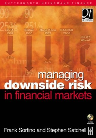 Managing Downside Risk in Financial Markets [With CDROM]
