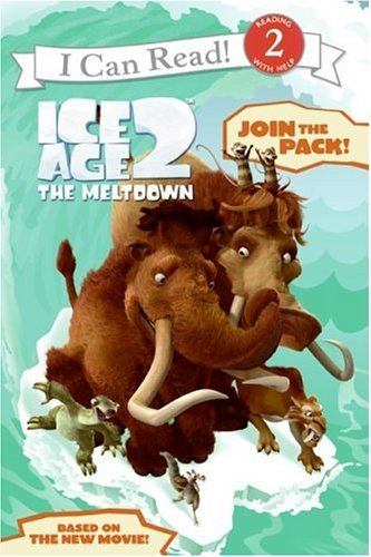 Ice Age 2: The Meltdown: Join the Pack! (I Can Read Books: Level 2)