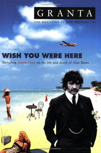 Granta 91: Wish You Were Here