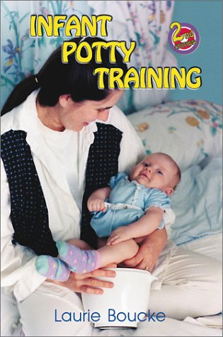 Infant Potty Training by Laurie Boucke