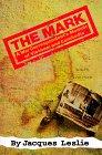 The Mark: A War Correspondent's Memoir Of Vietnam And Cambodia