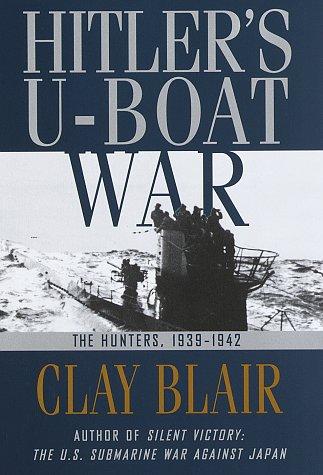 Hitler's U-Boat War by Clay Blair Jr.