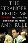 The Stranger Beside Me: Ted Bundy: The Classic Story of Seduction and Murder
