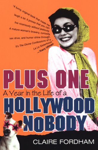 Plus One: A Year in the Life of a Hollywood Nobody
