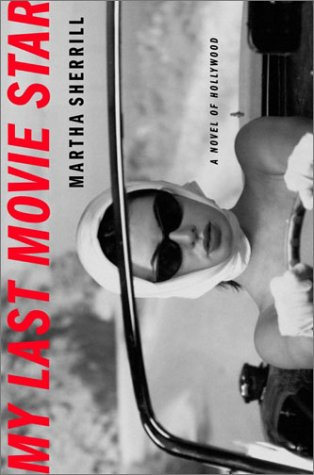 my-last-movie-star-a-novel-of-hollywood