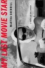 My Last Movie Star: A Novel of Hollywood