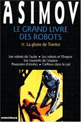 Le grand livre des robots, Tome 2 : La gloire de Trantor