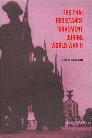 The Thai Resistance Movement During World War Ii