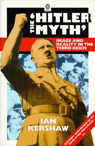 The Hitler Myth: Image and Reality in the Third Re...