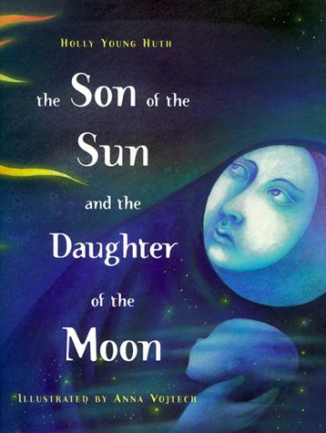 The Son of the Sun and the Daughter of the Moon