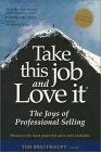 Take This Job And Love It: The Joys Of Professional Selling